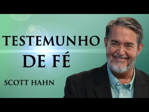 Testemunho de Fé -  Scott Hahn (Dr. em Sagrada Escritura)