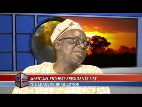 AROUND AFRICA: RICHEST AFRICAN PRESIDENT LIST with BROWNSON UNWANA