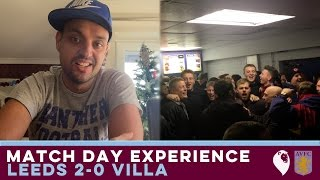 MATCH DAY EXPERIENCE + POST MATCH THOUGHTS   Leeds 2-0 Villa