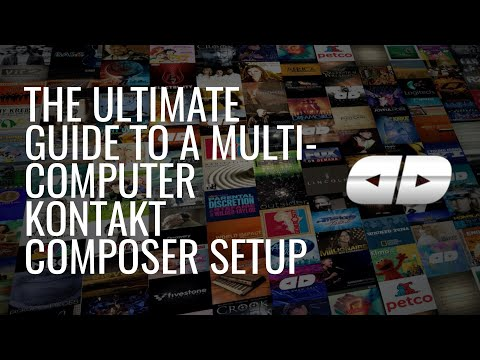 The Ultimate Guide to a Multi-Computer Kontakt Composer Setup