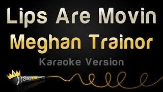 Meghan Trainor - Lips Are Movin (Karaoke Version)