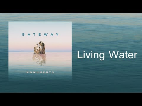 Living Water | CD Monuments - Gateway Worship