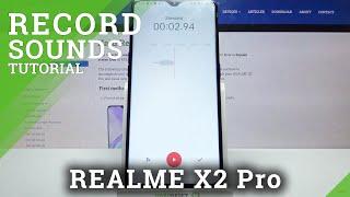 Record Sounds / Save Voices - REALME X2 Pro