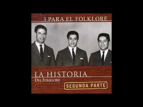 Tres Para El Folklore - La Historia Del Folklore  (2ª Parte)  2006