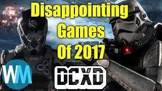 Top 10 Most Disappointing Games of 2017: DECONSTRUCTED!