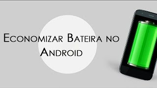 Economizar bateria do Android (Moto G, Moto X, Moto E, Nexus, Razr e outros)