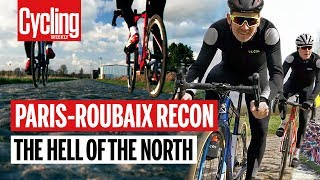 Paris - Roubaix Recon | The Hell of the North | Cycling Weekly