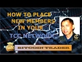 Trade Coin Club - How To Place New Members In Your Network