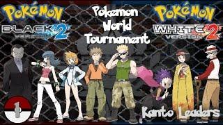 (Black  White 2) Pokemon World Tournament Episode 1  Kanto Leaders