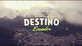 VIAJAR ES MI DESTINO, ECUADOR 2014