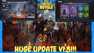LIVE FORTNITE! MASSIVE UPDATE V1.8