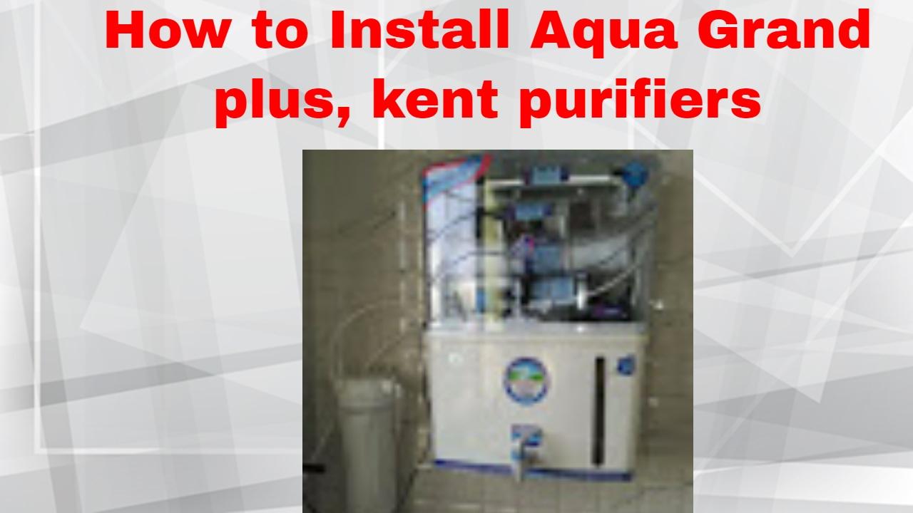 installing ro water purifier kent type aquagrand ro uv uf installing ro water purifier kent type aquagrand ro uv uf mineral nasik