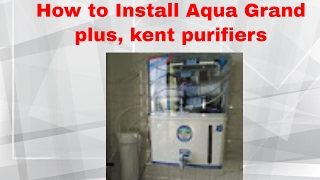 Installing RO Water Purifier, Kent type ,Aquagrand + RO+ UV + UF Mineral , Nasik.(Step By step Process of installation of 11 stage RO water purifier. Aquagrand +., 2015-02-19T17:00:53.000Z)