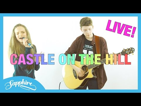 Castle On The Hill - Ed Sheeran | Cover by 13 y/o Sapphire