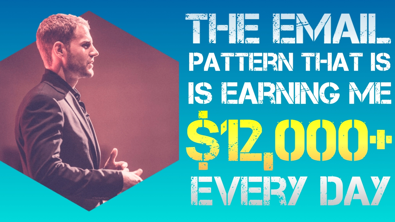 The Email Pattern That Is Earning Me $12,000+ Every Day  -  Alex becker