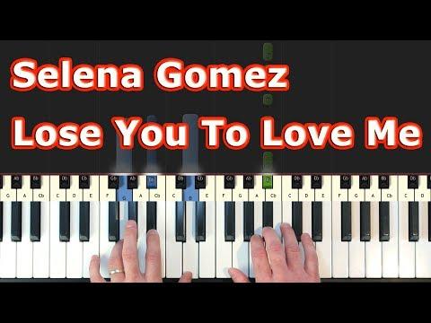 Selena Gomez - Lose You To Love Me - Piano Tutorial [Sheet Music]