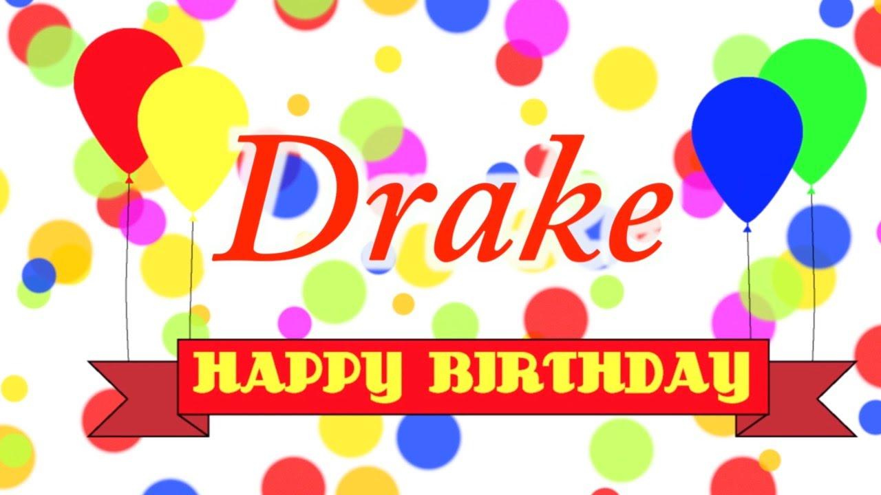 Happy Birthday Drake Song Youtube