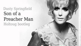 Dusty Springfield - Son of a Preacher Man (Holtoug bootleg)