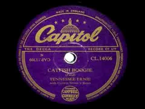 TENNESSEE ERNIE ~ CATFISH BOOGIE ~ 1953
