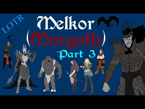 Focus: Melkor/Morgoth (Part 3)