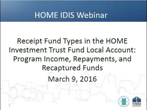 HOME Webinar: Receipt Fund Types in the HOME Investment Trust Fund Local Account Webinar - 3/9/16