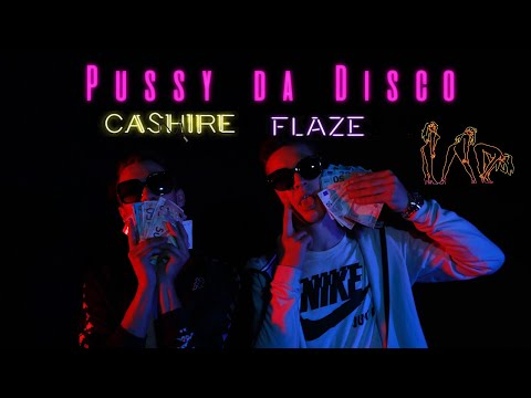 Flaze - Pussy da disco ft. Cashire (Prod. YaBoy)