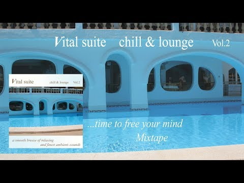 Vital Suite chill & lounge Vol.2 (A Fine Mixtape of Smooth &