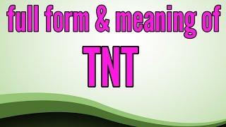 tnt full form in hindi,tnt meaning in hindi,what is tnt,tnt kya hai