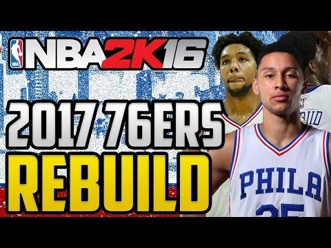 NBA 2K16 MyLeague - Rebuilding The 2017 Philadelphia 76ers