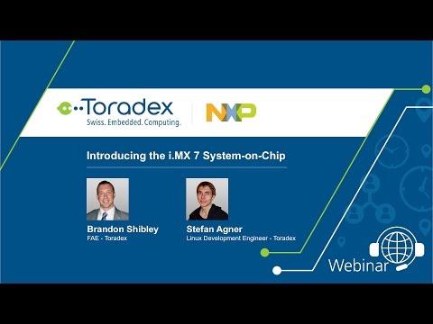 Webinar On-Demand: Introducing the i MX 7 SoC - Toradex and NXP