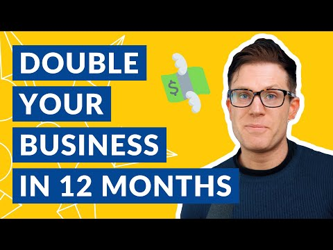How To Double Your Business In 12 Months (Marketing Goal Setting Exercise)