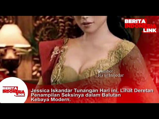 Jessica Iskandar hari ini Tunangan, lihatlah tampilan sexy nya dalam balutan kebaya modern.