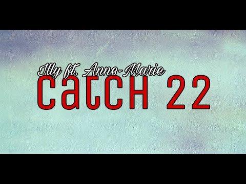 Illy - Catch 22 ft. Anne-Marie lyrics
