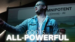 GOD IS...ALL-POWERFUL