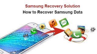 Samsung Recovery Solution - How to Recover Samsung Data