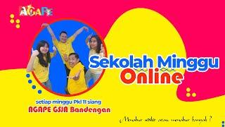 Gambar cover Ibadah sekolah Minggu AGAPE GSJA Bandengan 31 Mei 2020