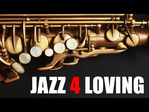 Jazz 4 Loving • Smooth Jazz Saxophone Instrumental Music for Studying, Relaxing, and Chilling Out