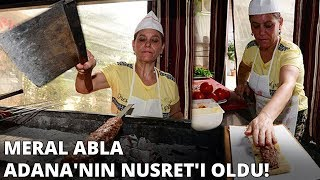 Meral Abla Adana'nın Nusret'i Oldu! ''İlk Gördüklerinde şaşırdılar...''
