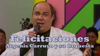 Argenis Carruyo Felicitaciones Argenis Carruyo  y su Orquesta TV