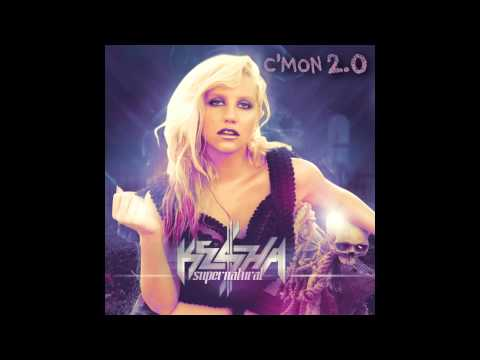 Kesha - Supernatural (C'mon Remix 2.0)