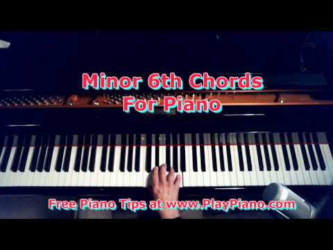 Minor 6th Chords For Piano - A Very Unique Sound!