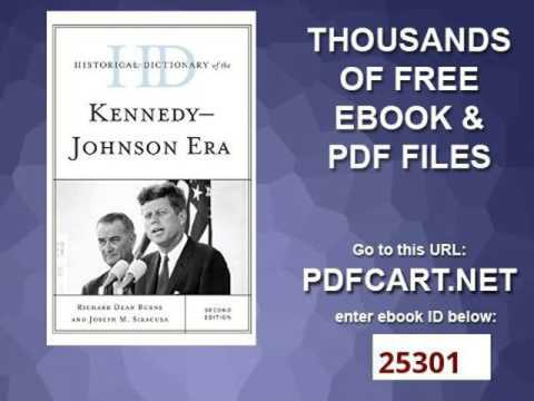 Historical Dictionary of the Kennedy Johnson Era Historical Dictionaries of U S  Politics and Politi