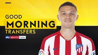 Will Kieran Trippier succeed at Atletico Madrid  Good Morning Transfers