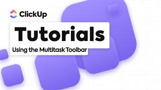 Multitask Toolbar | ClickUp