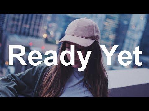 Sasha Sloan - Ready Yet (Lyrics / Lyric Video) mp3