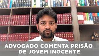Advogado comenta mobilização de família para provar de inocência de jovem preso