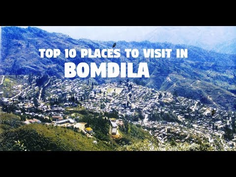 Top 10 Places to Visit in Bomdila (Arunachal Pradesh)