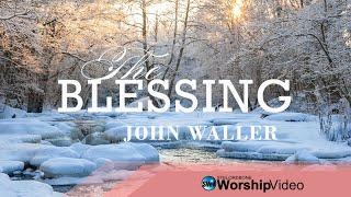 The Blessing - John Waller (With Lyrics)