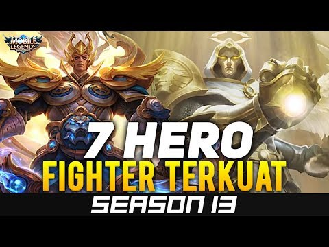 7 HERO FIGHTER TERKUAT SEASON 13 | Mobile Legends Indonesia