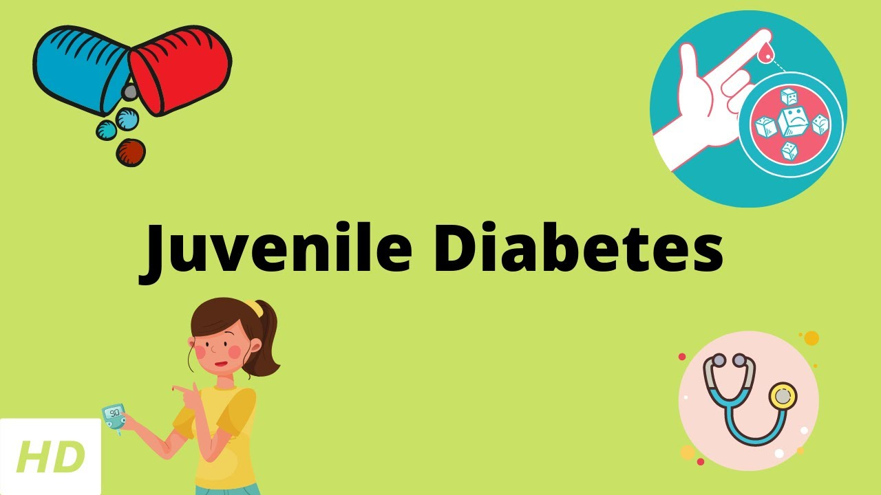 Juvenile Diabetes, Causes, Signs and Symptoms, Diagnosis and Treatment.